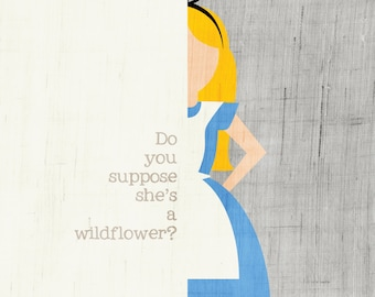 Do You Suppose She's a Wildflower? / Alice's Adventures in Wonderland Art Print