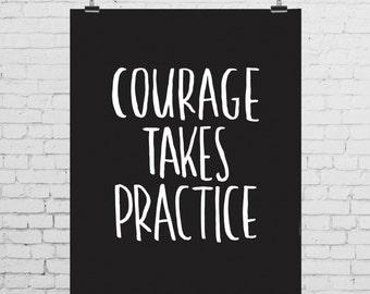 DIGITAL PRINT - Courage Takes Practice (black background)