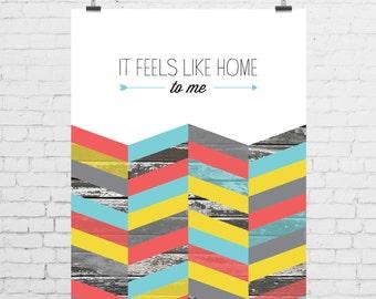 DIGITAL PRINT - It Feels Like Home to Me