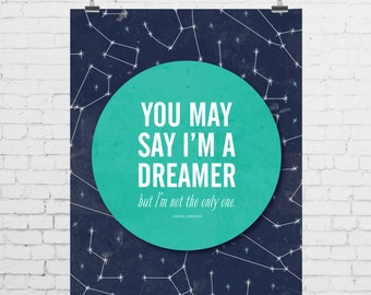 DIGITAL PRINT - You May Say I'm A Dreamer