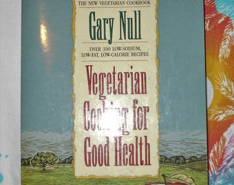 Vintage Cookbook Vegetarian Cooking for Good Health 1991 book by Gary Null ethnic and international recipes