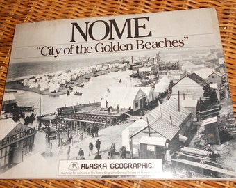 Book Nome City of the Golden Beaches Alaska Geographic, Vol. 11, No. 1 Paperback  February 1984