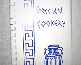 Vintage cookbook, Grecian Cookery, 1986 spiral bound paperback, Greek Cooking