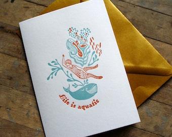 Life is aquatic - Letterpressed card