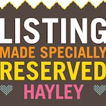 Reserved listing for Hayley - custom order