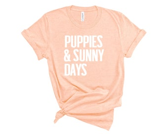 Puppies & Sunny Days Graphic T-shirt | Shirts for Dog Lovers