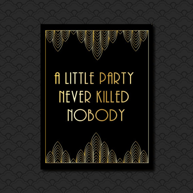9f2394e9b8b9 A Little Party Never Killed Nobody Great Gatsby Quote Roaring | Etsy
