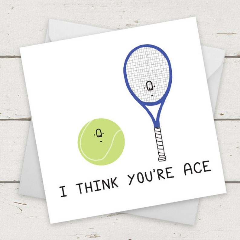 9cfe469370b Funny Cards Tennis I think you're ace