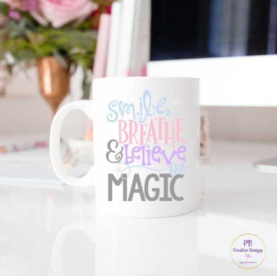 Smile Breathe And Believe In The Magic Decal For Coffee Mug Etsy