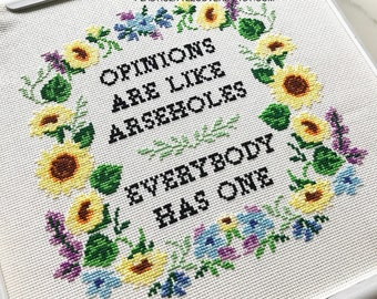 """Mature Cross Stitch Kit """"Opinions Are Like A*seholes - Everybody Has One"""". Modern Floral Counted Cross Stitch Kit. DIY Craft Funny x stitch."""
