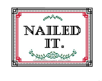 Nailed It. Modern Cross Stitch Pattern. Pop Culture cross stitch. Digital Download PDF.