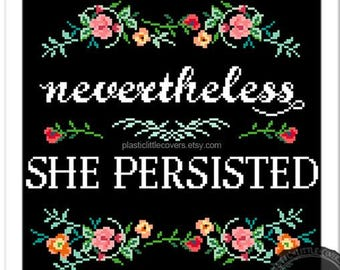 Nevertheless, She Persisted. Modern Floral Cross Stitch Pattern. Empowerment. Digital Download PDF.