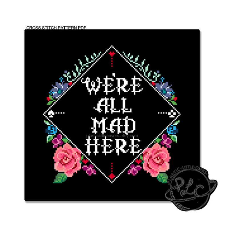 We're all mad here  Modern Alice in Wonderland inspired Cross Stitch  Pattern  Digital Download PDF