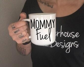 Mommy fuel coffee mug - big mug - mom mug - 16oz mug - tea mug - coffee cup - mothers day gift - gift for mom