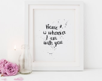 Home is Wherever I'm With You / Home Lyrics / Home is with you Wedding Gift Art  Valentines Gift Art  Gift for husband / Digital Download