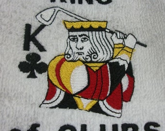 Golf Towel -  King of Clubs - Fun useful gift, embroidered, personalized