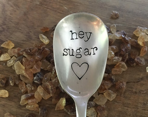 "Hand Stamped ""Hey sugar"" Spoon, Vintage sugar spoon hand stamped with your message"