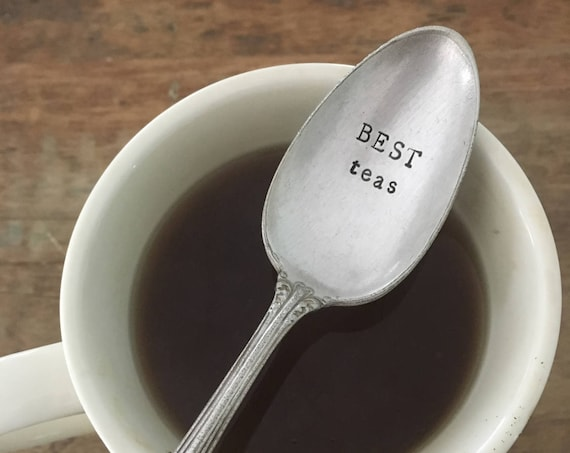 "Hand Stamped ""Best TEAs"" Spoon, Vintage hand stamped tea spoon"