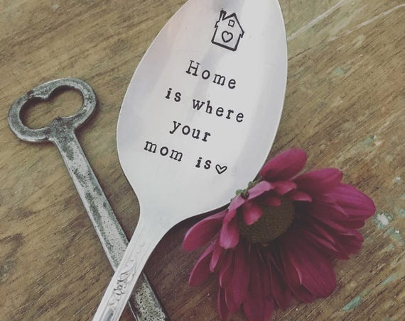 "Hand Stamped ""Home is where your mom is"" Vintage tablespoon Spoon"