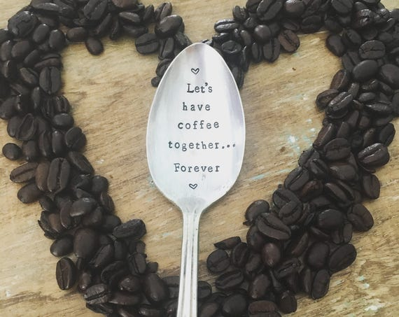 """Hand Stamped """"Let's have Coffee forever"""" Spoon, Vintage hand stamped spoon"""