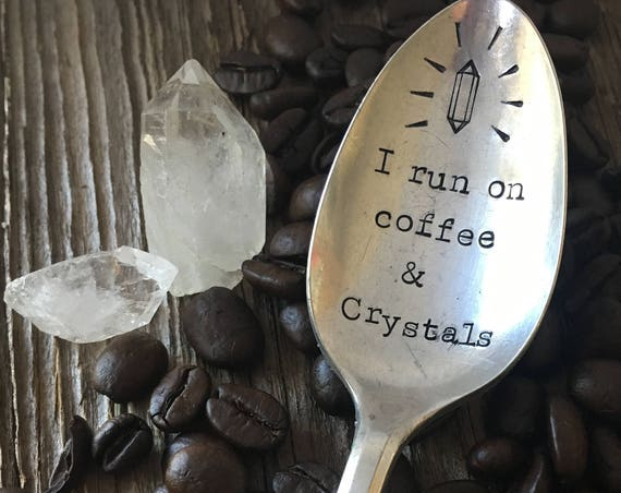 I run on Coffee and Crystals hand stamped vintAge spoon