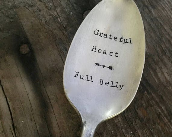 Grateful Heart, Full Belly Hand Stamped Vintage Serving Spoon