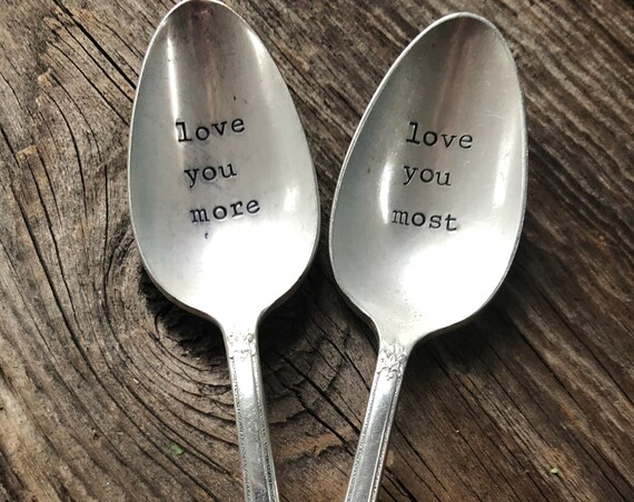 Love you More - Love you Most Hand Stamped Vintage spoon set