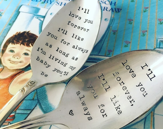 I'll Love you Forever, Like you for Always Hand Stamped Spoon,  Vintage spoon