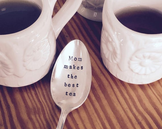 """Hand Stamped """"Mom makes the best tea"""" Spoon, Vintage hand stamped tea spoon"""