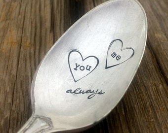 Hand Stamped You and Me, ALWAYS Vintage spoon hand stamped
