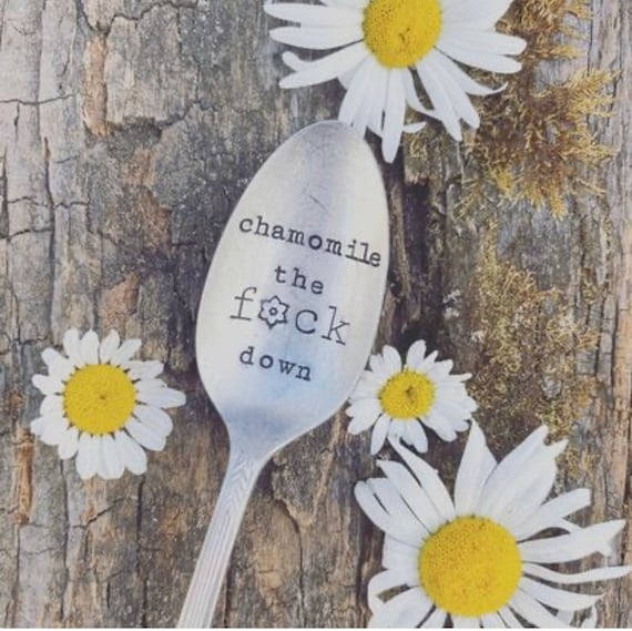 "Hand Stamped ""chamomile the fuck down"" Vintage spoon, swearing spoon, cursing cutlery, stamped spoon, tea spoon, chamomile"