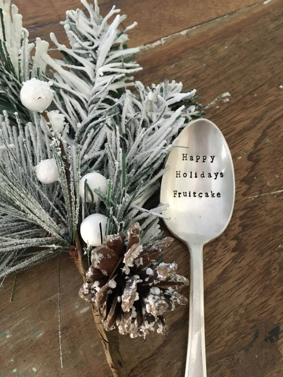 "Hand Stamped ""Happy holidays fruitcake"" Vintage Holiday Spoon"