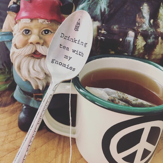 "Hand Stamped ""Drinking Tea with my Gnomies"" Vintage tea Spoon"