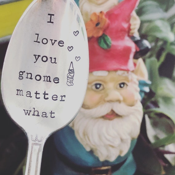 "Hand Stamped ""I love you gnome matter what"" vintage tea spoon"