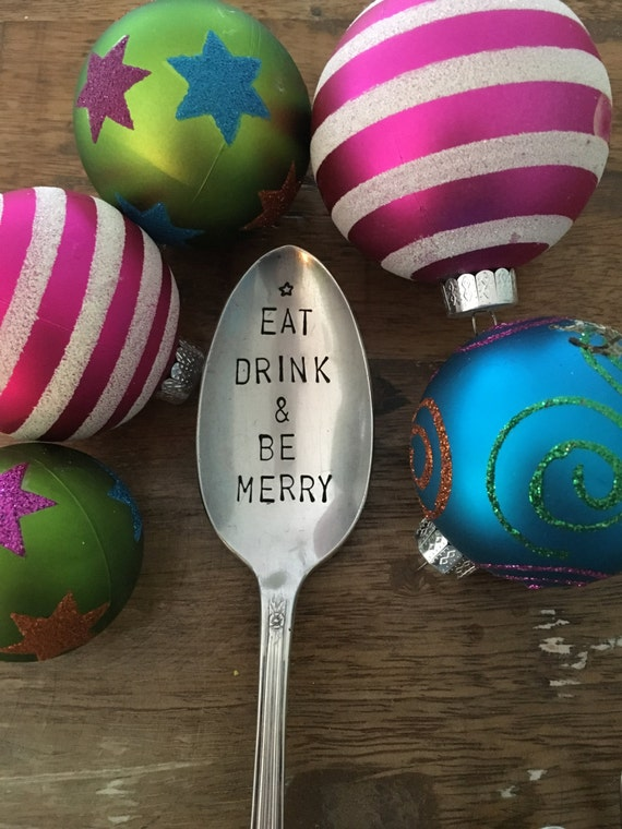 "Hand Stamped ""ear drink and be merry"" Vintage Holiday Spoon"