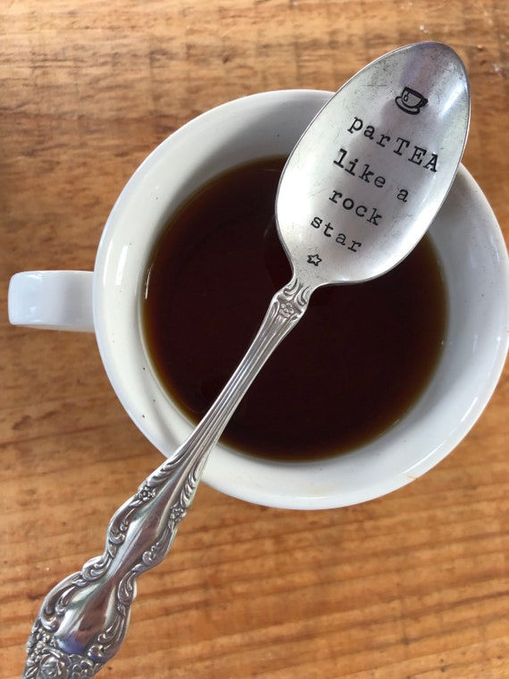 ParTEA like a rock star Fun Tea Spoon, Vintage spoon hand stamped tea spoon