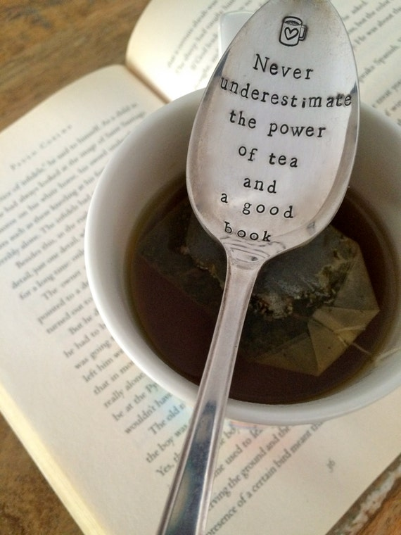 "Hand Stamped ""Never underestimate the power of tea and a good book"" Spoon, Vintage spoon hand stamped"