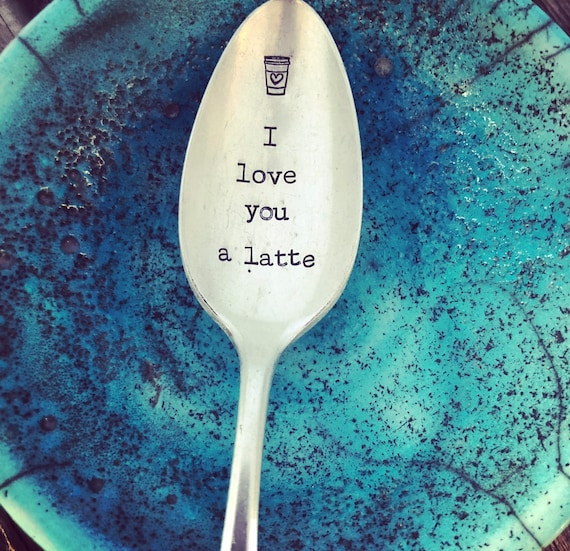 "Hand Stamped ""Love you a Latte"" spoon hand stamped"