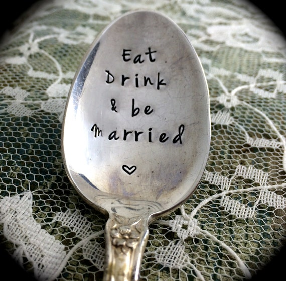 "Hand Stamped ""eat drink and be married"" Spoon, Vintage spoon hand stamped"