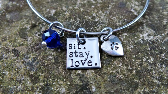Dog lover Hand Stamped Stainless Steel Bangle, Sit. Stay. Love.  Great gift for dog groomer or dog sitter