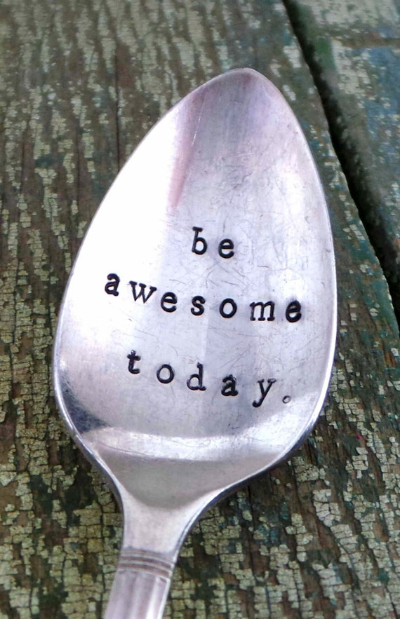 "Hand Stamped ""Be AWESOME""  Spoon, Vintage spoon hand stamped with your message"