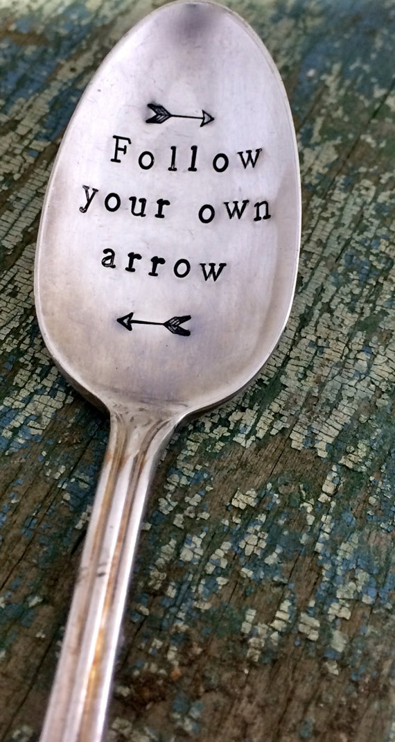 Hand Stamped Follow your Own Arrow Spoon, Vintage spoon hand stamped