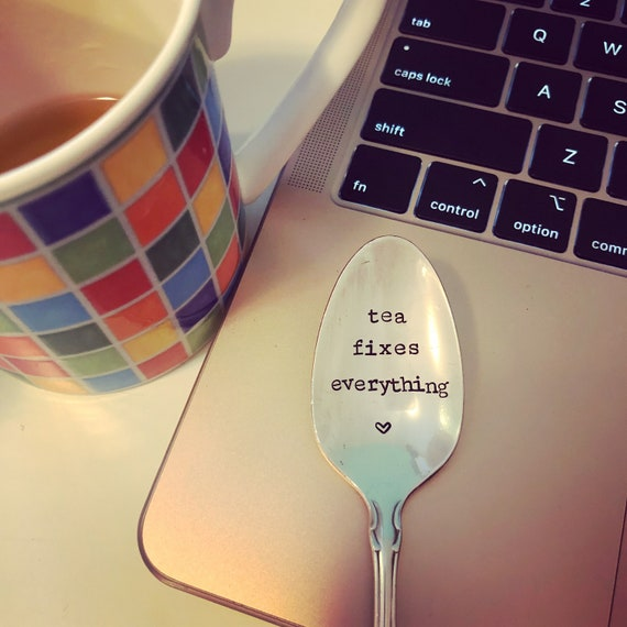Tea fixes everything Hand Stamped Vintage spoon