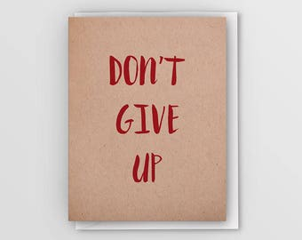 Don't Give Up // Positive Greeting Card // Letterpress Greeting Card //
