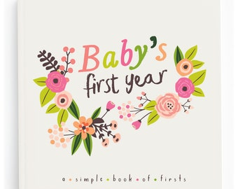 Floral Baby Book Artist - Baby Book for Girls - Baby's First Year - Baby Memory Book - Baby Journal - Baby's First Memory Book