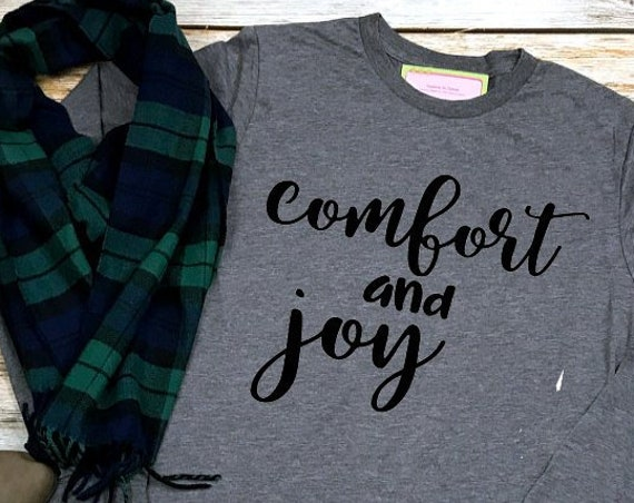 Comfort and Joy Tshirt