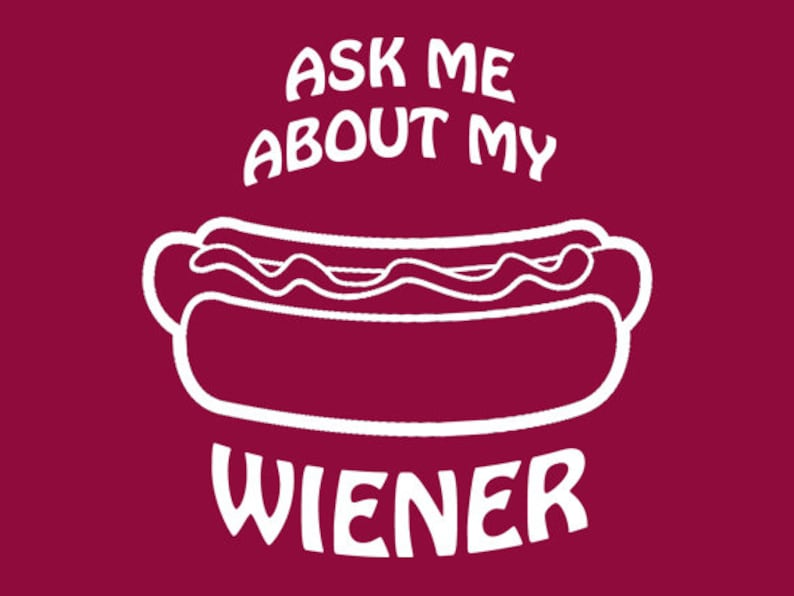 cc35783b4 FUNNY TSHIRT Ask Me About My Weiner T-Shirt Hot Dog Texas Bbq   Etsy