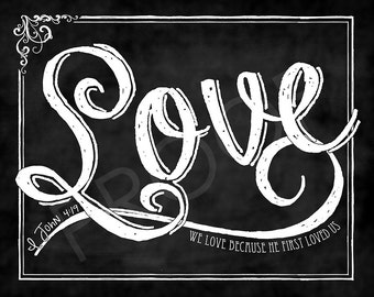 "Scripture Chalk Art - ""Love"" IJohn 4:19"