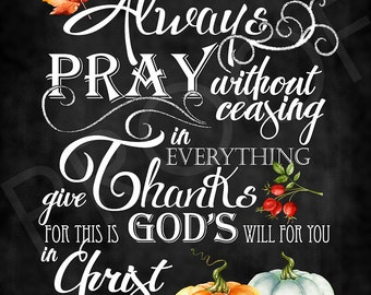 Scripture Art - I Thessalonians 5:16-18 Chalkboard Style with Fall Elements