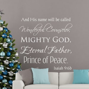 the Mighty God.. | Christmas Decor Home Church Sanctuary His name shall be called Wonderful Counselor Isaiah 9:6 Vinyl Wall Art Decal
